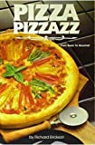 Pizza Pizzazz: From Basic to Gourmet (Monitor collectors Series)
