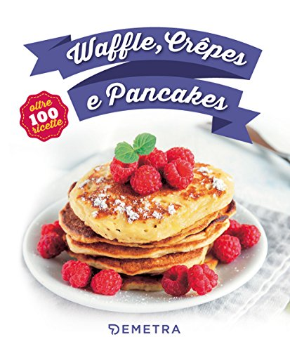 Waffle, crêpes e pancakes