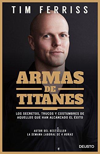 Armas de titanes: Los secretos, trucos y costumbres de...
