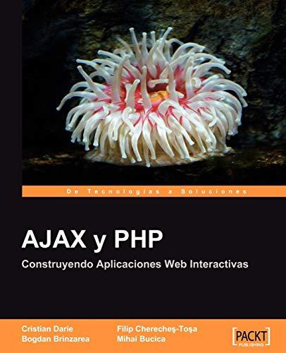 AJAX y PHP: Construyendo Aplicaciones Web Interactivas [Espanol]