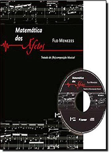 Mathematics of Affections. Musical (Re) Composition Treaty (+ CD)