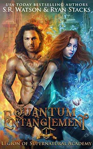 Quantum Entanglement: Part One (Legion of Supernatural Academy Series Book 1) by [S. R. Watson, Ryan Stacks]