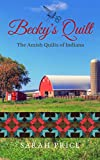 Becky's Quilt (The Amish Quilts of Indiana Book 2)