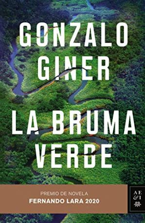 La bruma verde: Premio de Novela Fernando Lara 2020 de [Gonzalo Giner]