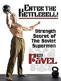 Enter The Kettlebell! Strength...