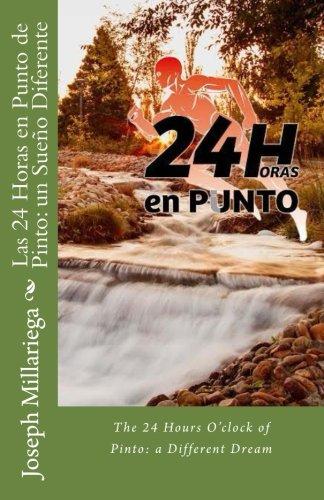 Las 24 Horas en Punto de Pinto: un Sueño Diferente: The 24 Hours O'clock of Pinto: a Different Drea