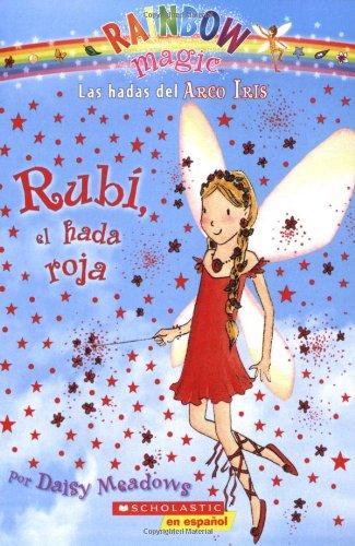 SPA-RAINBOW MAGIC #1 RUBI EL H (Las hadas del Arco Iris: Rainbow Magic/ The Rainbow Fairies: Rainbow