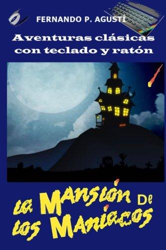 La mansion de los maniacos (Aventuras clásicas con teclado y ratón)