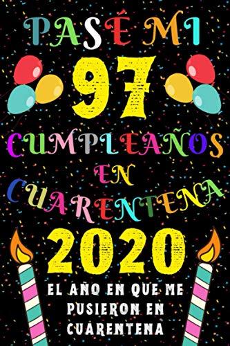 Pasé Mi 97 Cumpleaños En Cuarentena 2020 El Año En Que Me