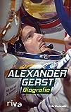 Alexander Gerst: Biografie: Die Biografie