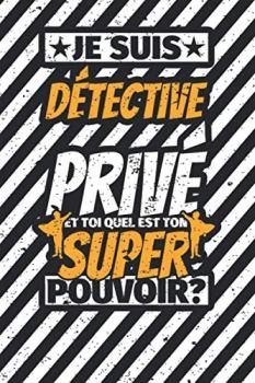 Carnet des notes ligné: Je suis Détective privé - et toi quel est ton super pouvoir?