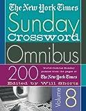 The New York Times Sunday Crossword Omnibus Volume 8 (New York Times Sunday Crosswords Omnibus)