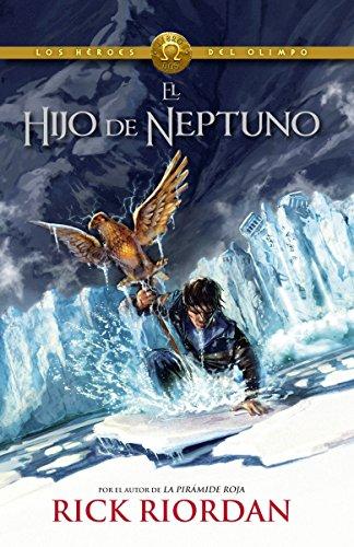 El Hijo de Neptuno (The Son Of Neptune): Heroes del Olimpo 2 (Los Heroes Del Olimpo / Heroes of Olym