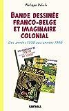 Bande dessinée franco-belge et imaginaire colonial. Des années 1930 aux années 1980...