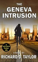 GENEVA INTRUSION: KATE ADLER escapes an assassination attempt and is running for her life towards a big surprise.: A Cartel page-turning adventure thriller. (Kate Adler Thrillers Book 1) by [Richard D. Taylor]
