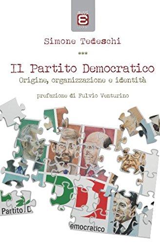 Il Partito Democratico: Origine, organizzazione, identità