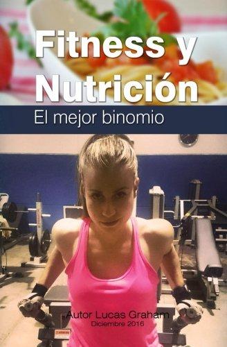 Fitness y nutricion , el mejor binomio