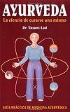 Ayurveda: La ciencia de curarse uno mismo (Spanish Edition)