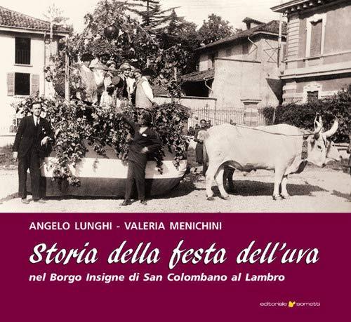Storia della Festa dell'uva nel Borgo Insigne di San Colombano al Lambro