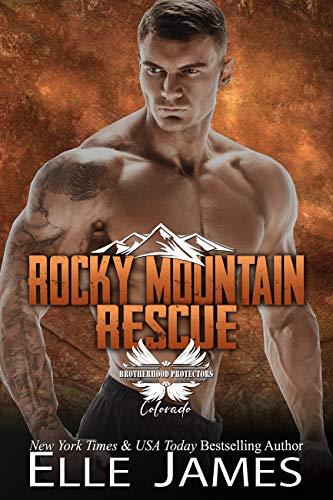 Rocky Mountain Rescue (Brotherhood Protectors Colorado Book 2) by [Elle James]