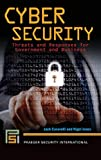 Cyber Security: Threats and Responses for Government and Business (Praeger Security International)