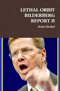 Lethal Orbit Bilderberg Report II