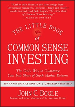 Amazon.com: The Little Book of Common Sense Investing: The Only Way to Guarantee Your Fair Share of Stock Market Returns (Little Books. Big Profits) eBook: Bogle, John C.: Kindle Store