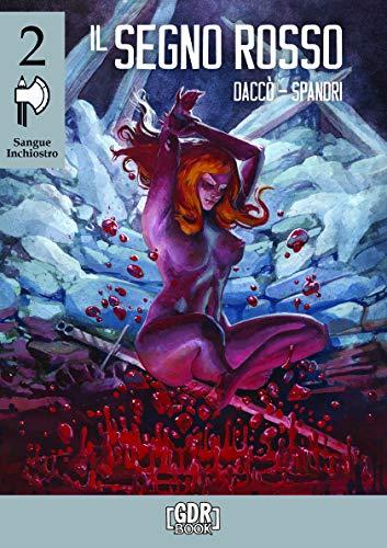 Il Segno Rosso - Sangue Inchiostro Vol.2