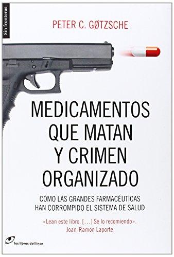 Medicamentos que matan y crimen organizado: Cómo las grandes farmacéuticas han corrompido el siste