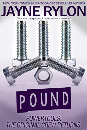 Pound (Powertools: The Original Crew Returns Book 4) by [Jayne Rylon]
