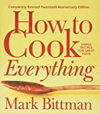 How to Cook Everything―Completely Revised Twentieth Anniversary Edition: Simple Recipes for Great Food