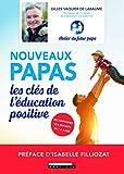 Nouveaux papas : Les clés de l'éducation positive