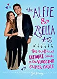 The Alfie & Zoella A-Z: The Unofficial Ultimate Guide to the Vlogging...