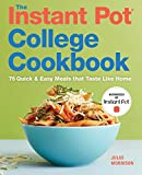 The Instant Pot College Cookbook: 75Quick and Easy Meals that Taste Like Home