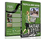 Nature Walk DVD - Tropical Bird Safari - for Indoor Walking, Treadmill and Jogging Workouts