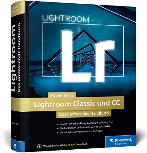 Lightroom Classic und CC: Alle Funktionen und Einstellungen auf 1.000 Seiten