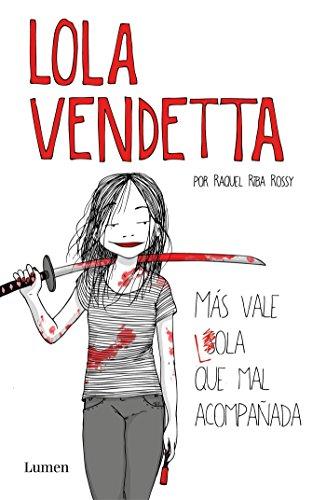 Lola Vendetta. Más vale Lola que mal acompañada (Lumen Gráfica)
