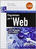 Programmare per il Web. HTML, CSS, JavaScript, VBScript, ASP, PHP
