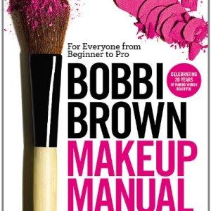 Bobbi Brown Makeup Manual: For Everyone from Beginner to Pro 10