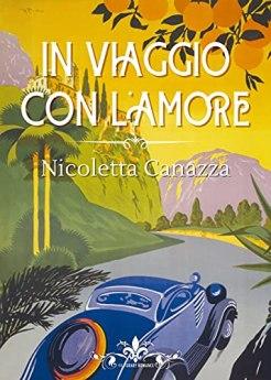 In viaggio con l'amore: (Collana Literary Romance) di [Nicoletta Canazza]