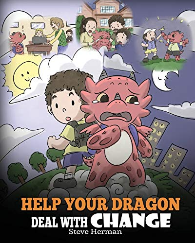Help Your Dragon Deal With Change: Train Your Dragon To...