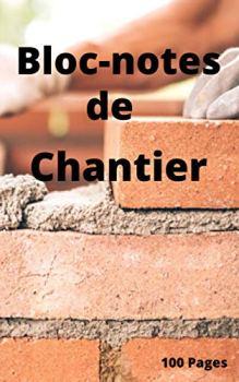 Bloc-notes de Chantier: Carnet bloc-notes 150 Pages Dimensions 12,7X20,32cm