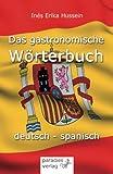 Das gastronomische Wörterbuch/deutsch - spanisch
