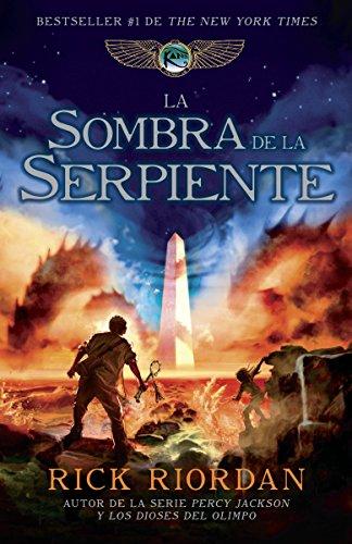 La Sombra de la Serpiente (Las cronicas de Kane / The Kane Chronicles)