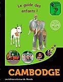 Apprenti voyageur au Cambodge : Le vrai guide de voyage pour les jeunes...
