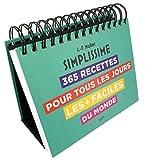 Ephéméride Simplissime: 365 recettes pour tous les jours les + faciles du...