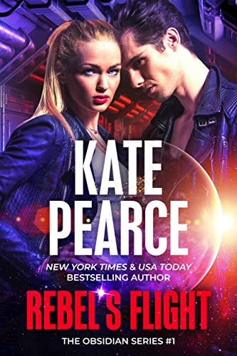 Rebel's Flight (The Obsidian Series Book 1) by [Kate Pearce]