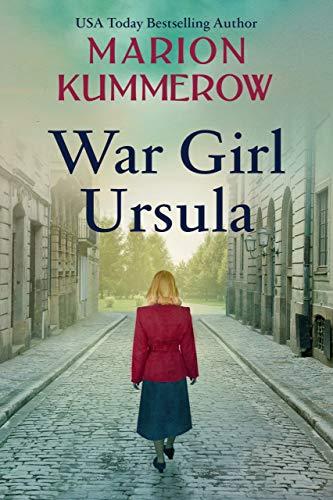 War Girl Ursula: A bittersweet novel of WWII (War Girls Book 1) Kindle Edition