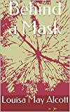 Behind a Mask (English Edition)