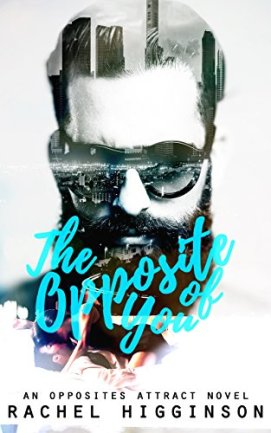 The Opposite of You (The Opposites Attract Series Book 1) by [Rachel Higginson]